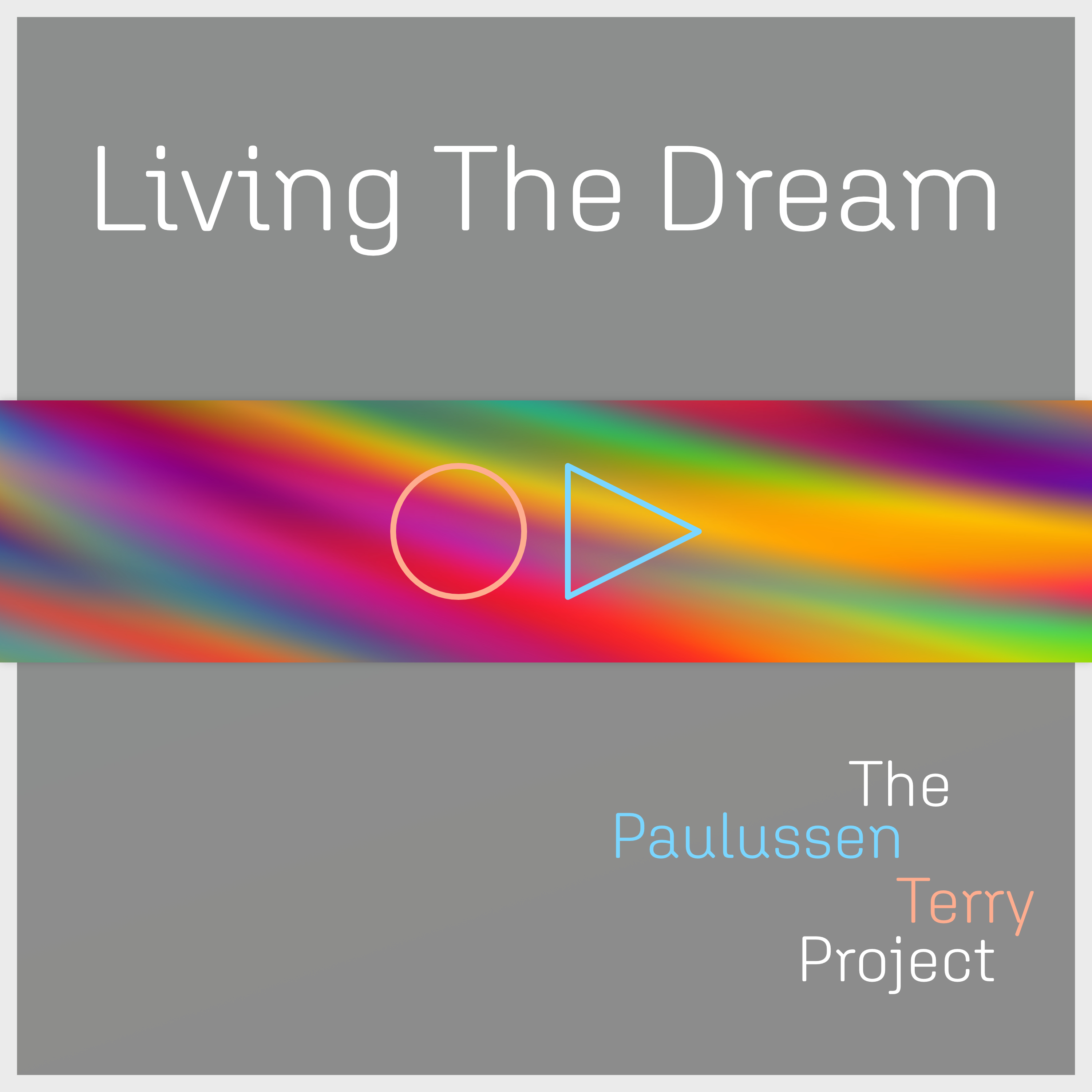 Living the Dream, The Paulussen Terry Project
